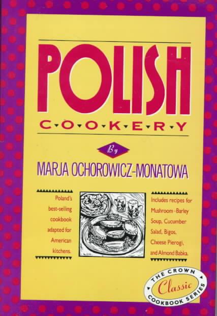 Polish Cookery By Ochorowicz-Monatowa, Marja